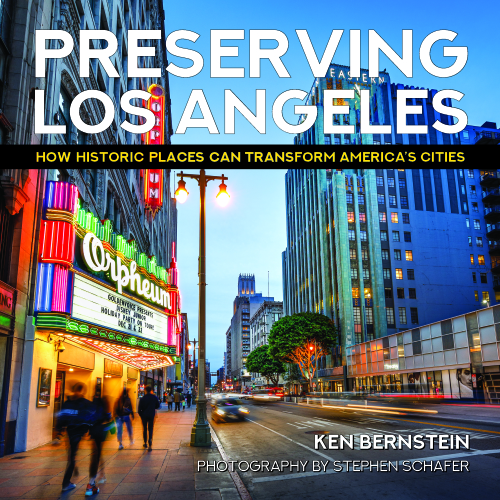 Cover of the Book: Preserving Los Angeles: How Historic Places Can Transform America's Cities